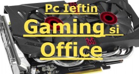 Configuratie calculator bun office si gaming