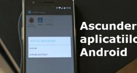 Ascunderea aplicatiilor pe telefoane Android