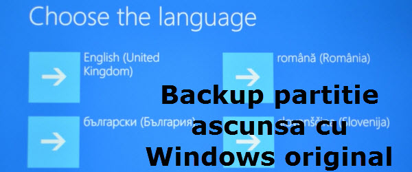 Backup partitie ascunsa de recovery din Windows