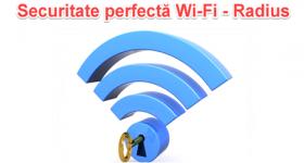 Securitate maxima Wi-Fi cu server Radius aka. WPA Enterprise