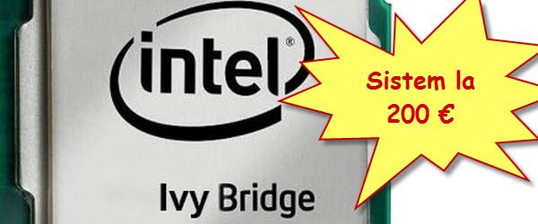 Sistem PC ieftin bazat pe Ivy Bridge la doar 200 de euro – tutorial video