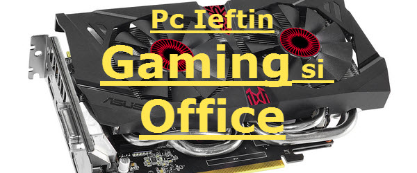 Configuratie calculator bun in office si gaming