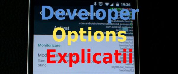 Optiuni Dezvoltator, meniul secret din Android