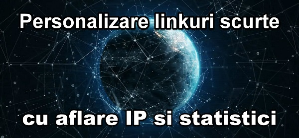 Scurtare linkuri pentru SPIONI AMATORI cu statistici și adrese IP