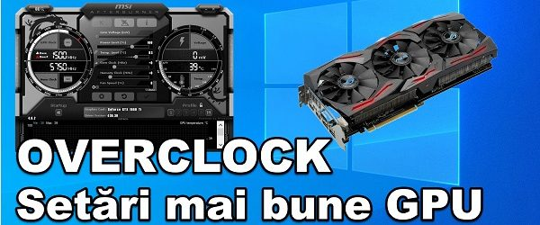 Cum se face overclock la placa video