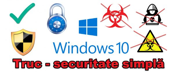 Setare simpla securitate maxima pe Windows
