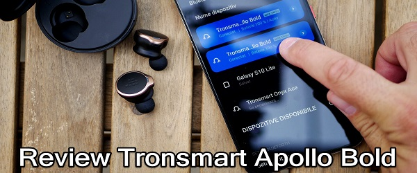 Review Tronsmart Apollo Bold căsti TWS+