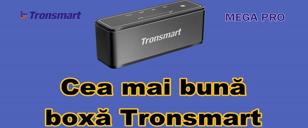 Tronsmart Mega Pro review boxa bluetooth